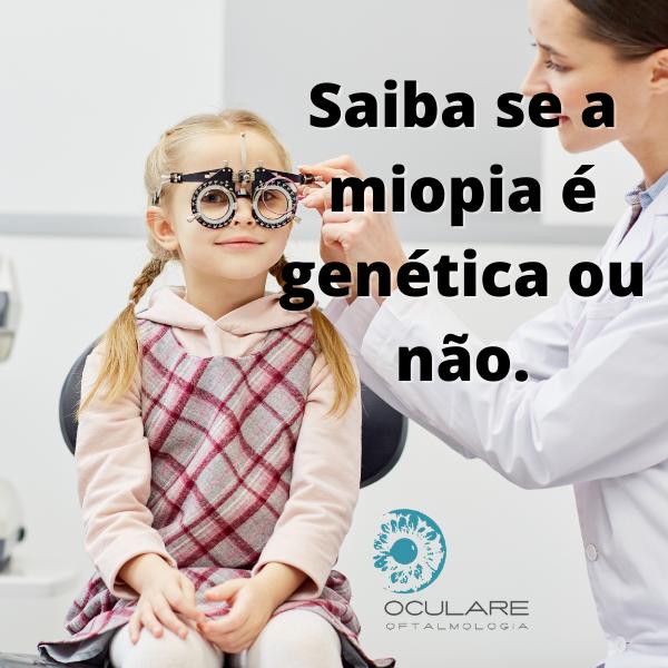 Saiba se a miopia é genética ou não.