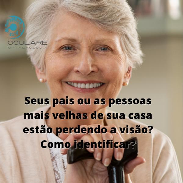 Seus pais ou as pessoas mais velhas de sua casa estão perdendo a visão? Como identificar?